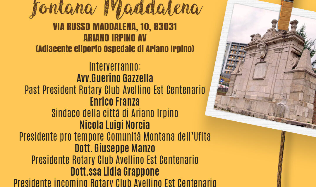 ARIANO IRPINO – LA FONTANA MADDALENA TORNA ALL'ANTICO SPLENDORE