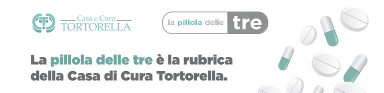 """SALERNO – CASA DI CURA TORTORELLA PRESENTA """"LA PILLOLA DELLE TRE"""""""